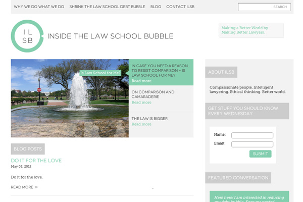 Law School Got You Down? Get Inside the Law School Bubble!